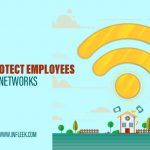 How to Protect Employees' Home Wi-Fi Networks