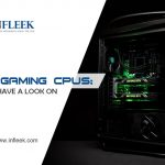 Best Gaming CPUs: You must have a look on