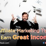 5 Affiliate Marketing Tips- To Earn Great Income