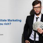 Can Affiliate Marketing make you rich?