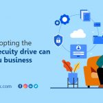 Why adopting the Cybersecurity drive can win you business