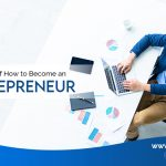 Insights of How to Become an Entrepreneur