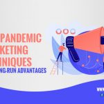 5 Post-Pandemic Marketing Techniques With Long-Run Advantages