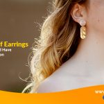 5 Types of Earrings Everyone Should Have In Their Collection