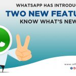 WhatsApp has introduced two new features, know what's new?