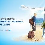 Travel Etiquette : 7 Fundamental Wrongs Of Travelling