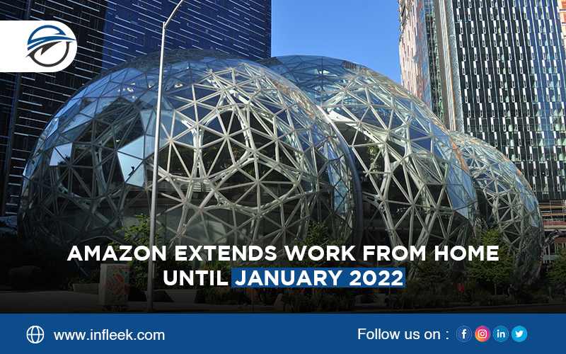 Amazon extends Work From Home until January 2022