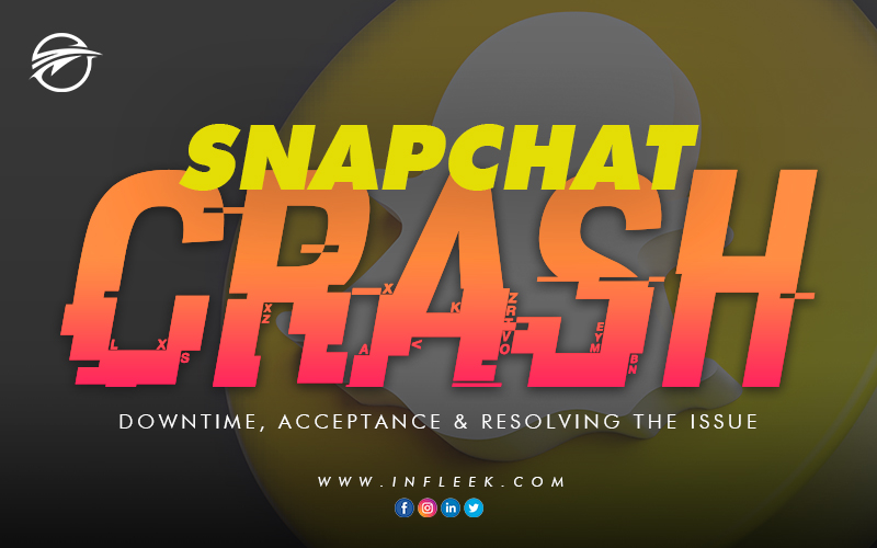 Snapchat-Crash-Downtime, acceptance & Resolving the issue