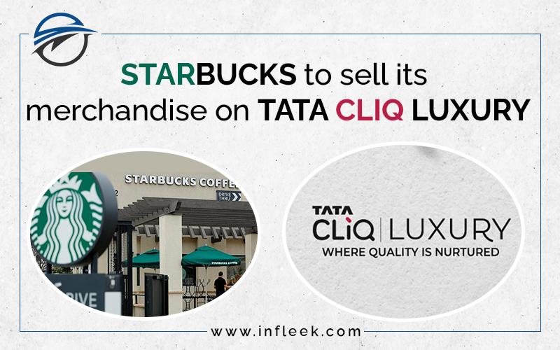 Starbucks to sell its merchandise on Tata CLiQ luxury