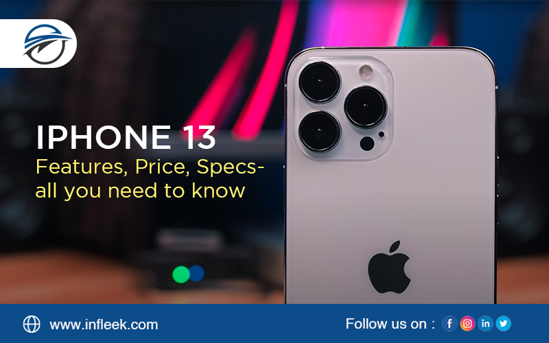 iPhone 13 Features Price Specs all you need to know