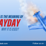 What is the meaning of Mayday why is it use