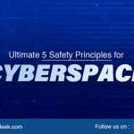 Ultimate 5 Safety Principles for CyberSpace