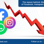 The reason behind: Global Outage of Facebook, Instagram & Whatsapp